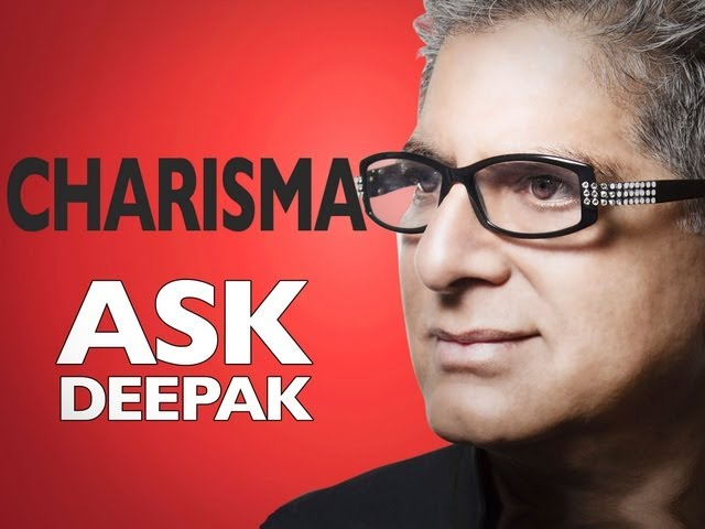 What Are the Secrets of Charisma? Ask Deepak!