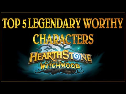 Top 5 Legendary Worthy Characters We'd Like to See in The Witchwood [Hearthstone]