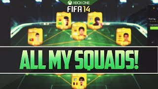 ALL MY SQUADS! BUDGET & EXPENSIVE! FIFA 14 ULTIMATE TEAM
