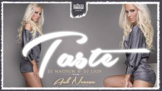 Dj Magnum & Dj Lion feat. AnK Neacsu - Taste