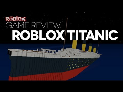 Game Review - ROBLOX Titanic, Place: ROBLOX Titanic Link: http://www.roblox.com/ROBLOX-Titanic-place?id=4458424 Creator: TheAmazeman Survive the sinking Titanic ship at ROBLOX Titanic! Ex...
