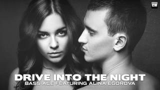 [Bass Ace Feat. Alina Egorova - Drive Into The Night [Clubmas...] Video