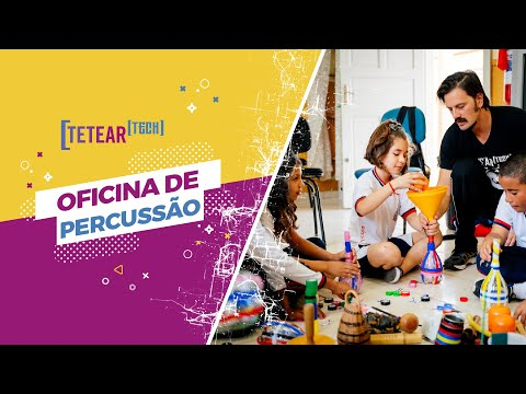 Oficina de Percussão - Tetear Tech 2019 - Vídeo 1