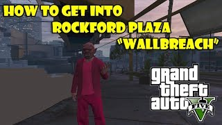 "GTA 5 Online Rockford Plaza New Wall Breach ""Glitch"