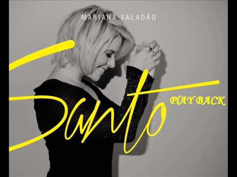 Mariana Valadão -  #SANTO play back