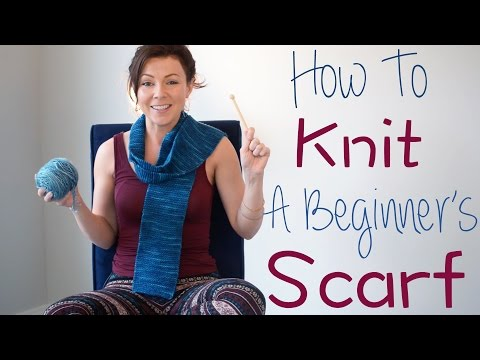 How To Knit A Beginner's Scarf