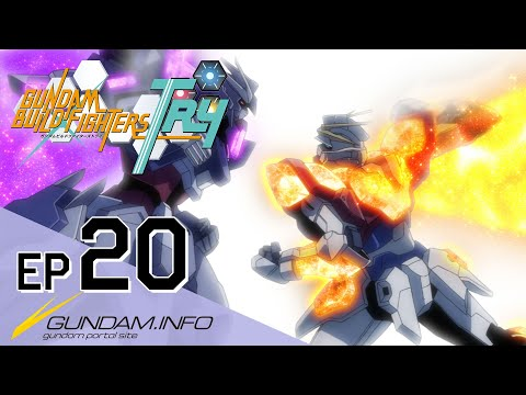 GUNDAM BUILD FIGHTERS TRY-Episode 20: Unbreakable Heart  (ENG sub)