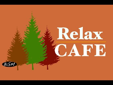 Relaxing Cafe Music - Bossa Nova & Jazz Instrumental Music - Music for Relax,study,Work