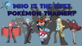 Who is the Best Pokémon Trainer?