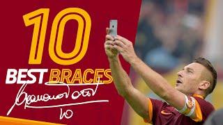 10 BEST BRACES | FRANCESCO TOTTI 👑?