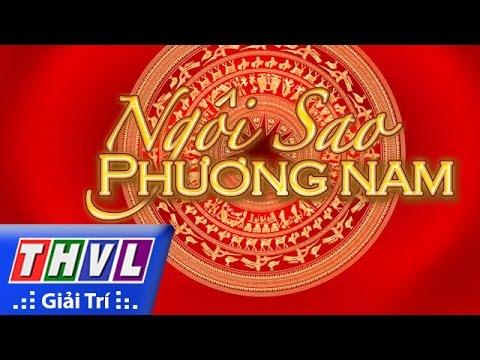 THVL | Ngôi sao phương Nam 2016 - Tập 1: Non sông Việt Nam