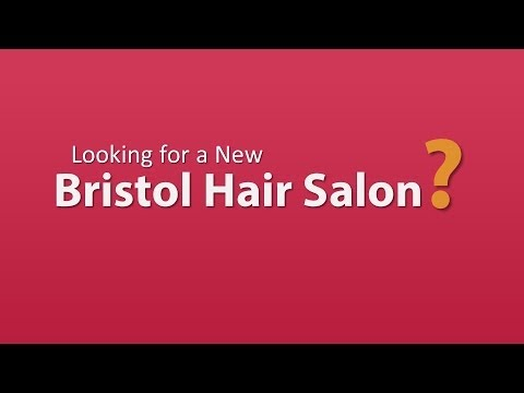 Hairdressers Bristol - Find the Best Hairdressers and Hair Salons in Bristol