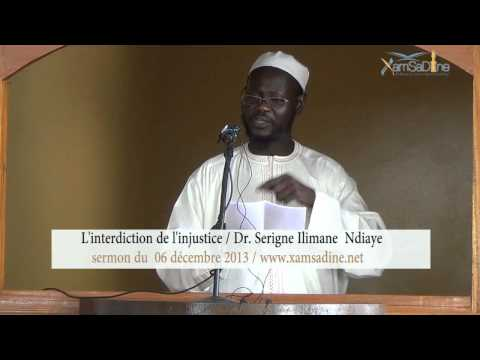 Sermon du 06 decembre 2013  - L'interdiction de l'injustice par Dr Serigne Eliman Ndiaye H A
