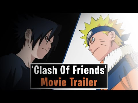 Naruto [HD] - Clash Of Friends - The Movie 2013 (Trailer), I Made This Trailer 6 Months Ago and It Took Me 1 Hour Or So...Well I Think It's Decent So I'm Reuploaded It :) It's 10$ To See The Movie But All The HLS Mem...