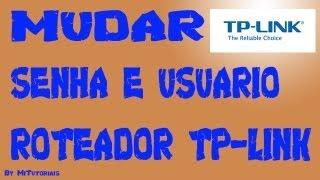 Como Mudar A Senha E Usuário No Roteador TP-LINK / TL