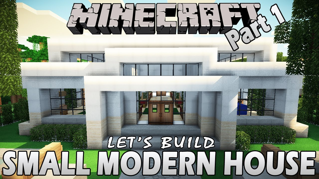 Minecraft let 39 s build small modern house part 1 youtube for Modern house 6 part 10