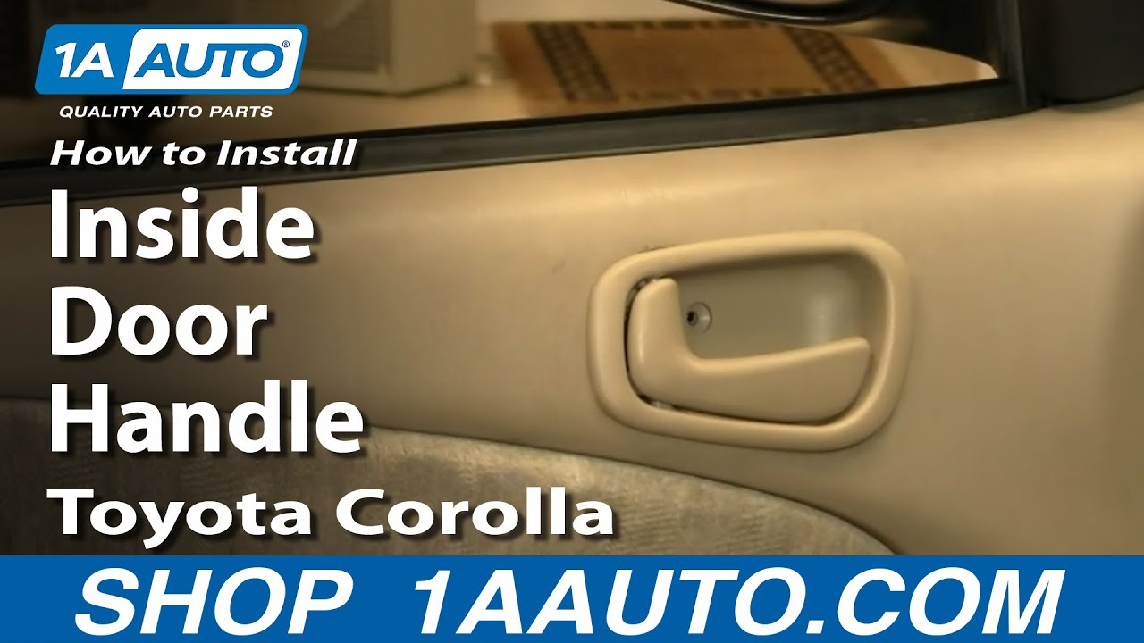 How To Install Replace Inside Door Handle Toyota Corolla 98 02 Youtube