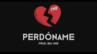 FMK - Perdóname (Prod. Big One)