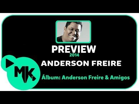 Anderson Freire - PREVIEW EXCLUSIVO Álbum Anderson Freire e Amigos - Abril 2014