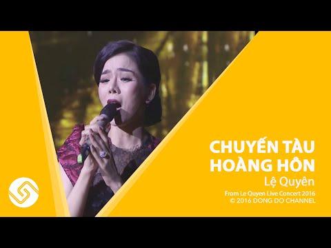 LỆ QUYÊN 2016 | Liveshow Live Concert - Chuyến Tàu Hoàng Hôn | Đông Đô Channel