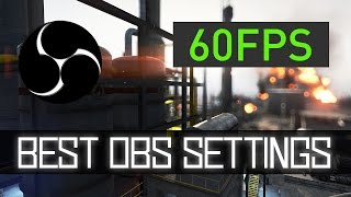 Best OBS Settings For Streaming On Twitch In 60 FPS