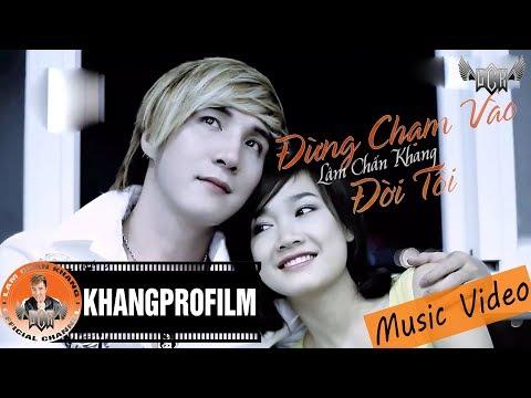 [MV HD] Đừng Chạm Vào Đời Tôi - Lâm Chấn Khang