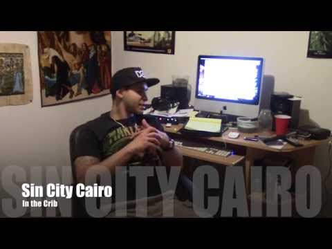 Sin City Cairo In the Crib (Talks about new mixtape, epicfivetv and his future plans for hip hop)