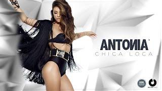 Antonia - Chica Loca (VideoClip Full HD)