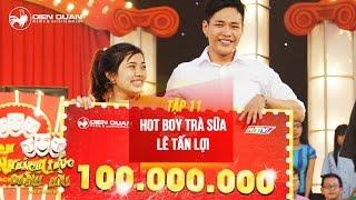 Thách thức danh hài 3 | tập 11: cười chảy nước mắt với tiết mục của hot boy trà sữa Lê Tấn Lợi  full
