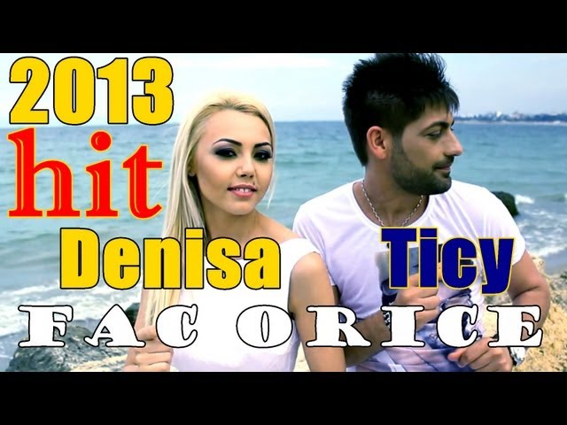 DENISA SI TICY - FAC ORICE (Official Video 2013) manele iulie