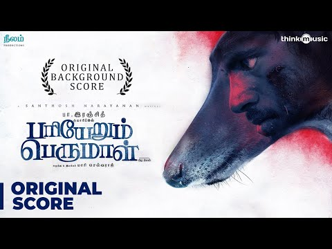 Pariyerum Perumal - Origina- Background Score - Kathir, Anandhi - Santhosh Narayanan - Pa Ranjith