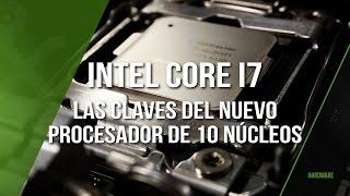 Intel Core i7 de 10 núcleos, sus principales claves