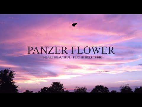 Panzer Flower ft Hubert Tubbs - We Are Beautiful