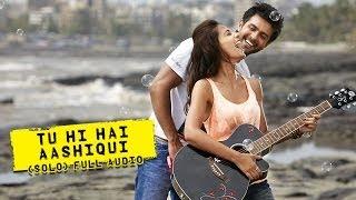 Tu Hi Hai Aashiqui (Solo) Full Audio Song Dishkiyaoon