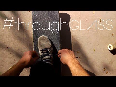 A Day Skateboarding with Google GLASS | #throughGLASS