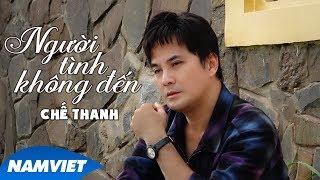Người Tình Không Đến - Chế Thanh (Dòng Nhạc Việt 15)
