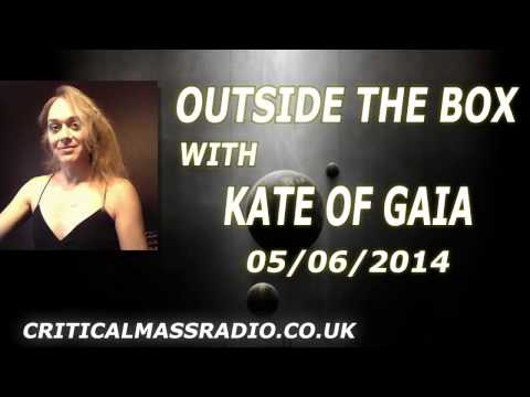 Outside The Box With Kate Of Gaia - Attention New Age Shills & Scams [05/06/2014]