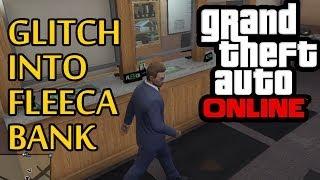 ★ GTA 5 Online How To Glitch Into Fleeca Bank!