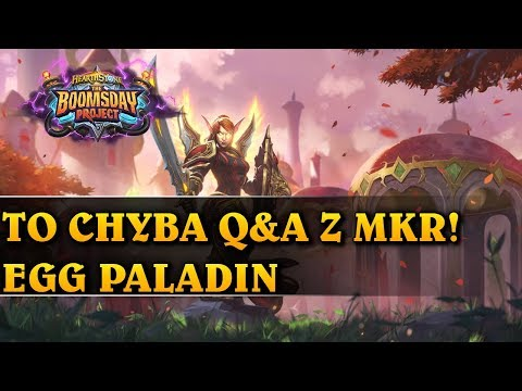 TO CHYBA Q&A Z MKR! - EGG PALADIN - Hearthstone Decks std (The Boomsday Project)