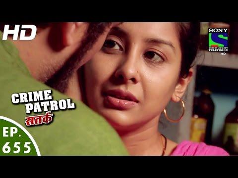 Crime Patrol - क्राइम पेट्रोल सतर्क - Dahleez - Episode 655 - 8th May, 2016