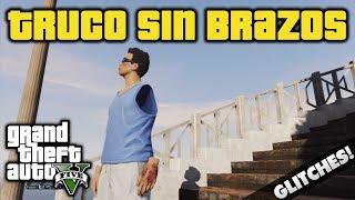 GTA V ONLINE 1.15 Truco Troll Para Estar Sin Brazos GRAND