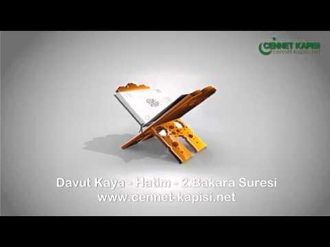 Davut Kaya - Bakara Suresi - Kuran'i Kerim - Arapça Hatim Dinle - www.cennet-kapisi.net