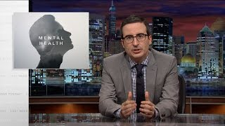 John Oliver: America's Mental Health Treatment