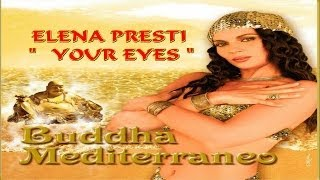 Your Eyes ,  Elena Presti -  Buddha Mediterraneo -