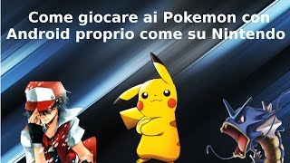Guida Per Scaricare E Giocare A Pokemon Su Android Gratis