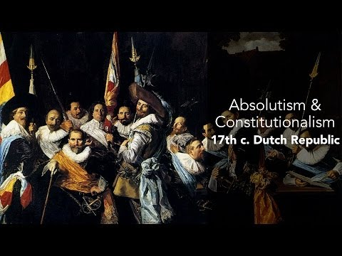 7C: Absolutism&Constitutionalism-Dutch Republic