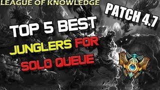 Top 5 Best Junglers For Solo Queue Patch 4.7 League Of