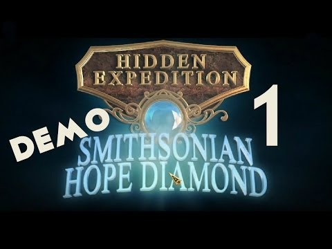 BETA DEMO - HIDDEN EXPEDITION  6: SMITHSONIAN HOPE DIAMOND  EP. 1 OF 2