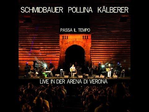 Schmidbauer Pollina Kälberer - Passa il Tempo (Live aus der Arena di Verona)