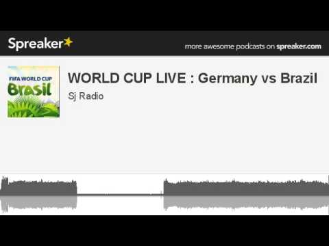 WORLD CUP LIVE : Germany vs Brazil (made with Spreaker)